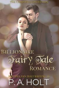 Billionaire Fairy Tale Romance: Complete Collection
