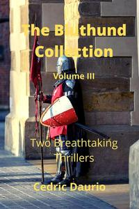 The Bluthund Collection Volume III -Two Breathtaking Thrillers