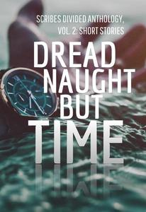 Dread Naught but Time
