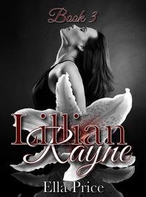 The Lillian Rayne Trilogy: Book 3
