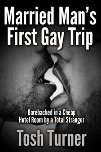 Married Man's First Gay Trip: Barebacked in a Cheap Hotel Room by a Total Stranger