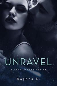 Unravel- A love undone series