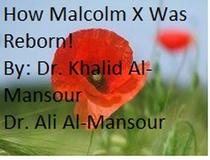 How Malcolm X Was Reborn!