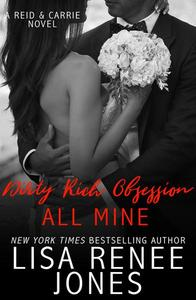 Dirty Rich Obsession: All Mine