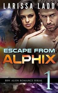 Escape from Alphix Part 1