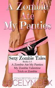 Sexy Zombie Tales: Books 1-3