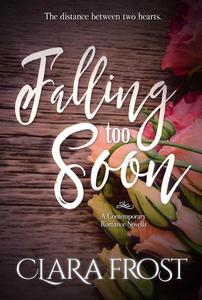 Falling Too Soon: A Contemporary Romance