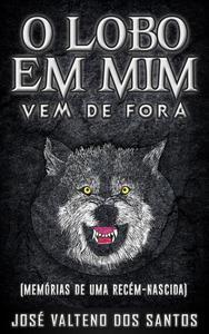 O Lobo em Mim Vem de Fora