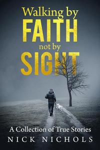 Walking by Faith, Not by Sight