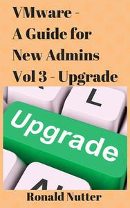 VMware For New Admins - Upgrade