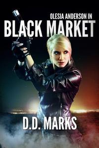 Black Market: Olesia Anderson Thriller #2