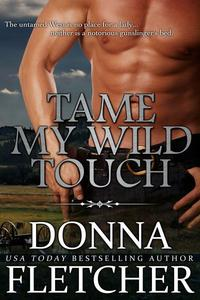 Tame My Wild Touch