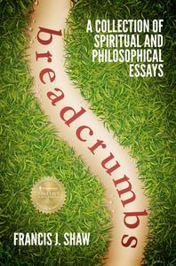 Breadcrumbs: A Collection of Spiritual and Philosophical Essays