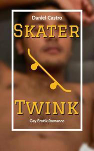 Skater Twink: Gay Erotik Romance