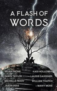 A Flash of Words: 49 Flash Fiction Stories