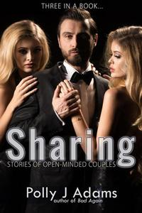 Sharing: Three Stories of Open-minded Couples