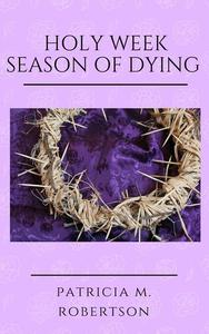Holy Week - Season of Dying