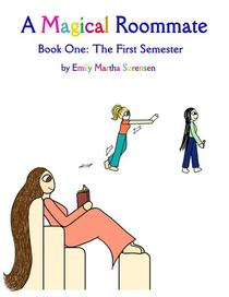 A Magical Roommate: The First Semester