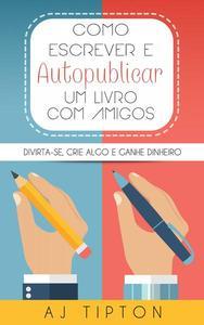 Como Escrever e Autopublicar um Livro com Amigos