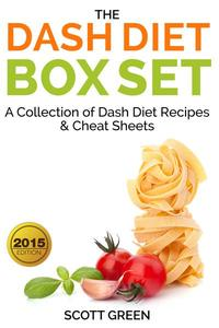 The Dash Diet Box Set : A Collection of Dash Diet Recipes And Cheat Sheets