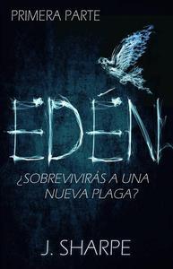 Edén - Primera parte