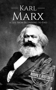 Karl Marx: A Life From Beginning to End
