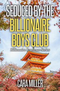 Seduced by the Billionaire Boys Club
