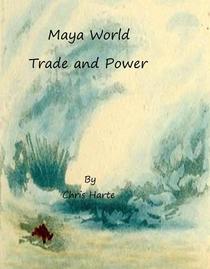 Maya World Trade and Power