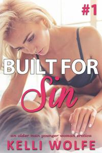 Built for Sin: An Older Man Younger Woman Erotica