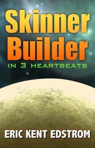 Skinner Builder in 3 Heartbeats