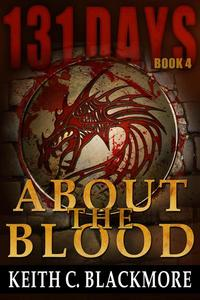 131 Days: About the Blood