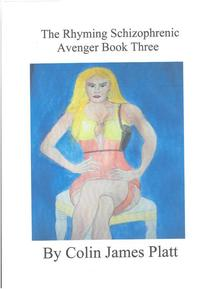 The Rhyming Schizophrenic Avenger Book Three