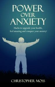 Power Over Anxiety