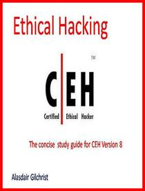 The Certified Ethical Hacker Exam - version 8 (The concise study guide)