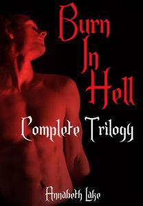 Burn In Hell Complete Trilogy (Gay Demon Erotica