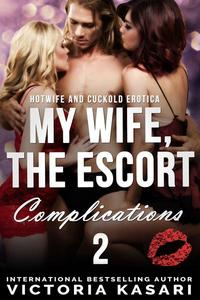 My Wife, The Escort - Complications 2