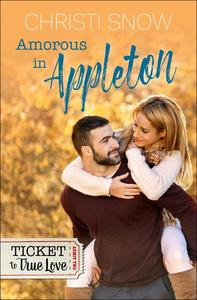 Amorous in Appleton (Ticket to True Love)
