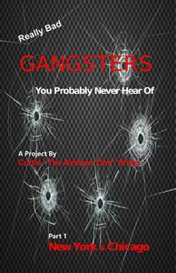 Really Bad Gangsters You Probably Never Heard Of