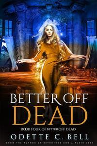 Better off Dead Book Four