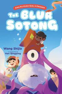 Ang Ku Kueh Girl & Friends: The Blur Sotong