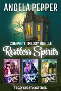 Restless Spirits - Cozy Ghost Mystery Trilogy
