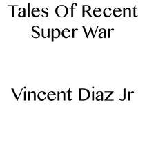 Tales Of Recent Super War