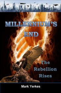 Millennium's End: The Rebellion Rises