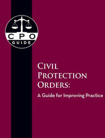 Civil Protection Orders: A Guide for Improving Practice