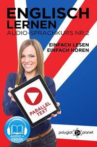 Englisch Lernen   Einfach Lesen - Einfach Hören   Paralleltext Audio-Sprachkurs Nr. 2