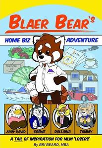 Blaer Bear's Home-Biz Adventure: A Tail of Inspiration for MLM 'Losers'