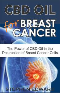 CBD Oil for Breast Cancer: The Power of CBD OiI in the Destruction of Breast Cancer Cells