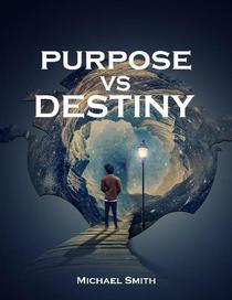 Purpose vs Destiny