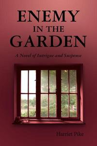Enemy in the Garden: A Novel of Intrigue and Suspense