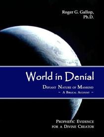 World in Denial - Defiant Nature of Mankind